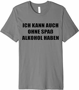 T-shirt Kann Auch Ohne Spaß Alkohol Haben! Lustiges Shirt w młodzieżowym stylu