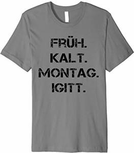 T-shirt Früh Kalt Montag Igitt T-shirt Geschenk w młodzieżowym stylu z krótkim rękawem